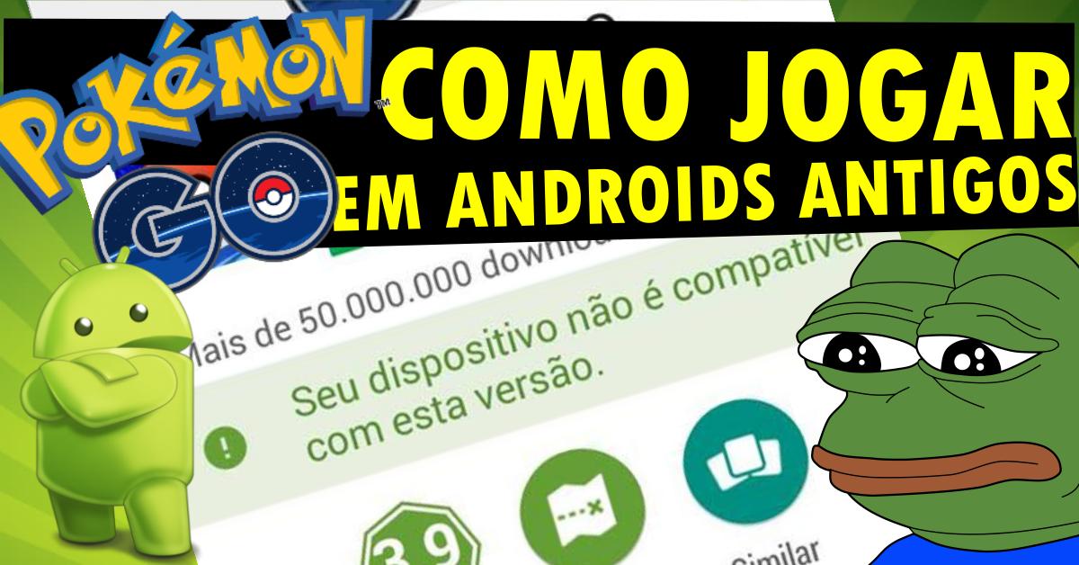 Jogar Pokemon Go Em Android Antigo